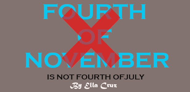 Fourth of November is not Fourth of July