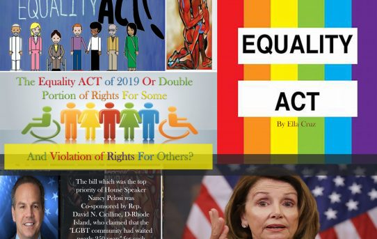 The Equality ACT of 2019 Or Double Portion of Rights For Some And Violation of Rights For Others?