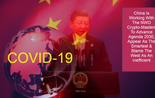 Video; China Is Working With The NWO Crypto-Masters To Advance Agenda 2030, Appear As The Smartest & Blame The West As An Inefficient