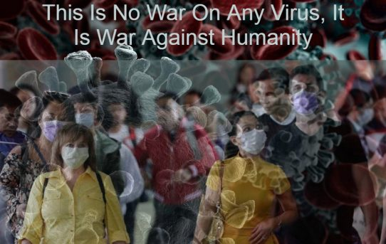 This Is No War On Any Virus, It Is War Against Humanity--by Lew Rockwell