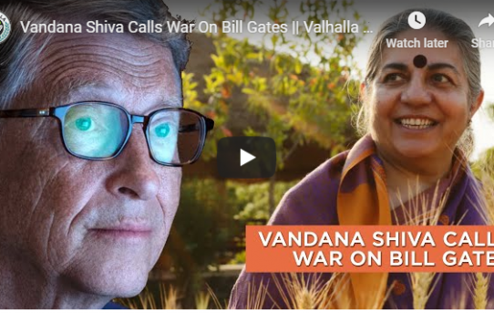 Dr. Vandana Shiva Waged War On Bill Gates, Monsanto (Now Bayer) & The Globalist In 2015