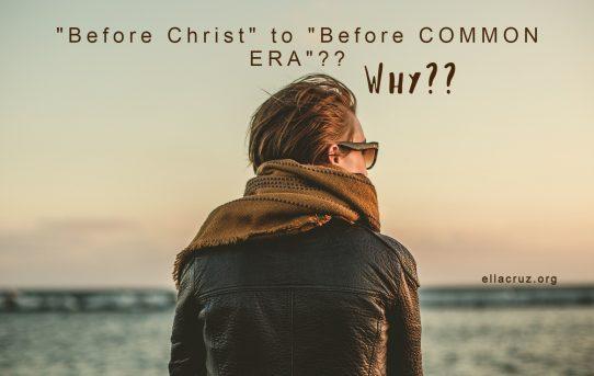 "Resist The Devil's Doctrine: ""Before Christ"" to ""Before Common Era""??"