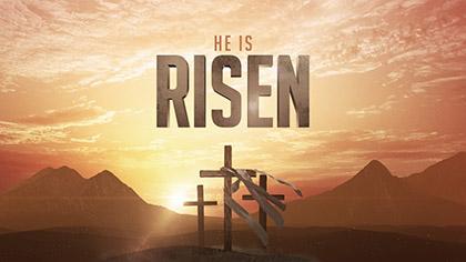 He Is Risen †