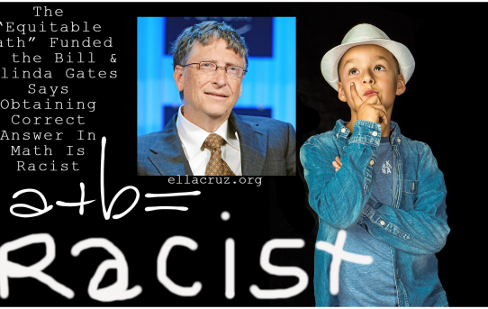 "The ""Equitable Math"" Funded by the Bill & Melinda Gates Says Obtaining Correct Answer In Math Is Racist"