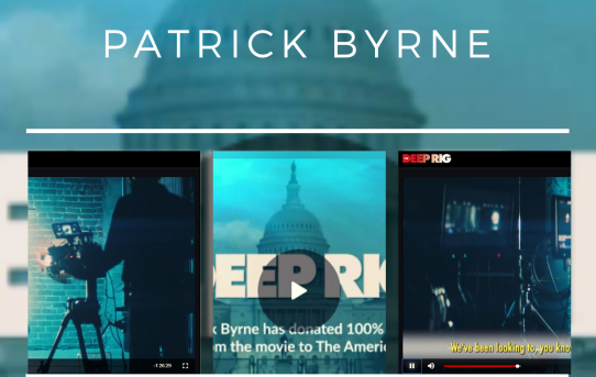 """Watch Patrick Byrne's """"The Deep Rig"""" Movie: How a Fraud Cost a Nation a Presidency"""